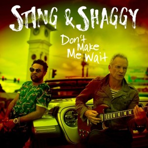 Sting e Shaggy cover singolo Don't Make Me Wait_m