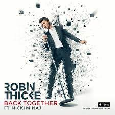 Robin Thicke - Back Togheter  (Feat Nicky Mina)