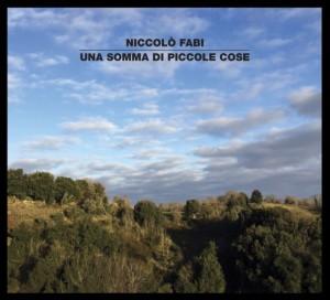 UNA SOMMA DI PICCOLE COSE fabi, musica