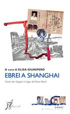 """Ebrei a Shanghai. Storia dei rifugiati in fuga dal Terzo Reich"""""""