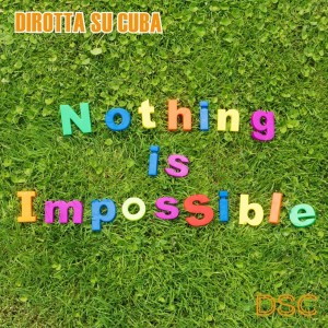 Copertina_Nothing_Is_Impossibile