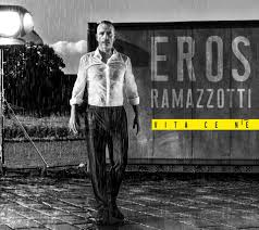 Vita ce n'è_Eros Ramazzotti