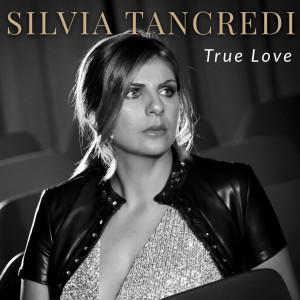 Silvia Tancredi_True Love