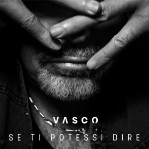 VASCO_copertina singolo_ SE TI POTESSI DIRE_