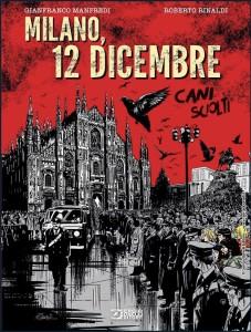Sergio Bonelli Editore_Cani Sciolti. Milano, 12 Dicembre