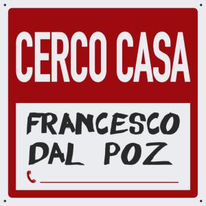 Cerco-casa-il-singolo-di-Francesco-Dal-Poz
