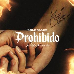 PROHIBIDO copertina singolo Lele Blade Produzione di Dat Boi Dee
